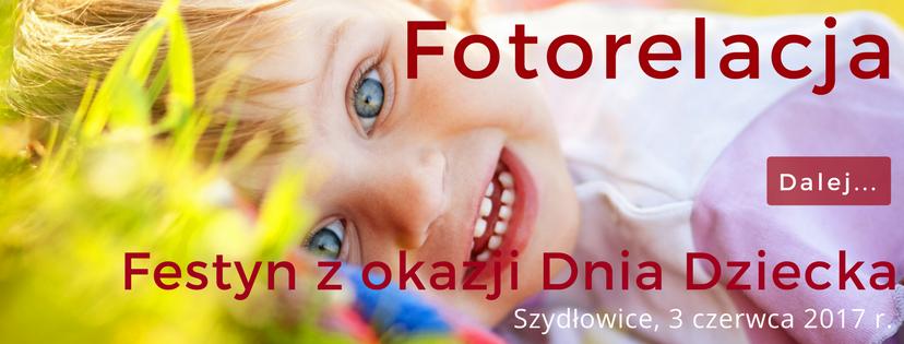 Fotorelacja z Festynu z okazji Dnia Dziecka w Szydłowicach, 3 czerwca 2017 roku